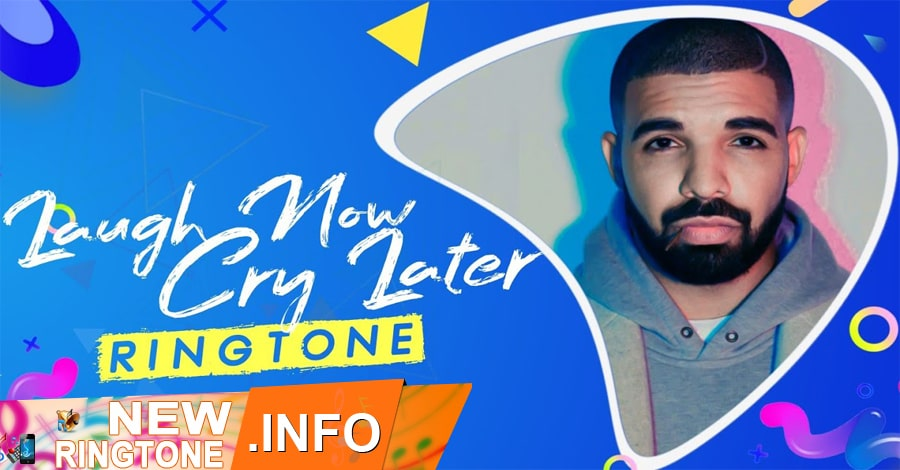 laugh now cry later ringtone - drake, lil durk