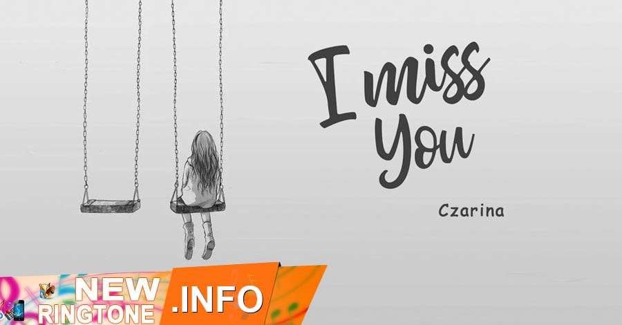 i miss you ringtone czarina