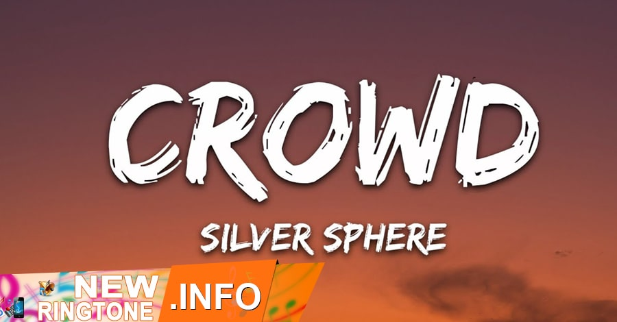 crowd ringtone silver sphere
