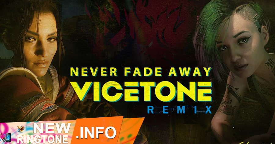 never fade away ringtone cyberpunk vicetone