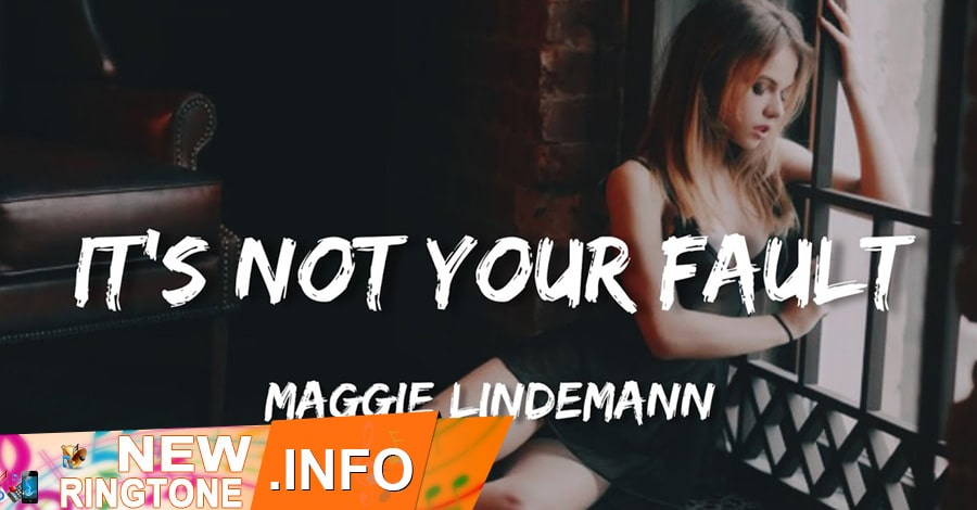 its not your fault ringtone maggie lindemann